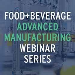Food + Beverage Advanced Manufacturing Webinar Series