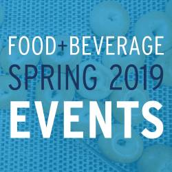 Food+Beverage 2019 Spring Events